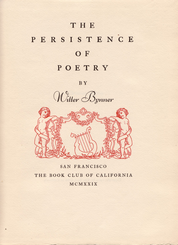 The Persistence of Poetry. Witter BYNNER.