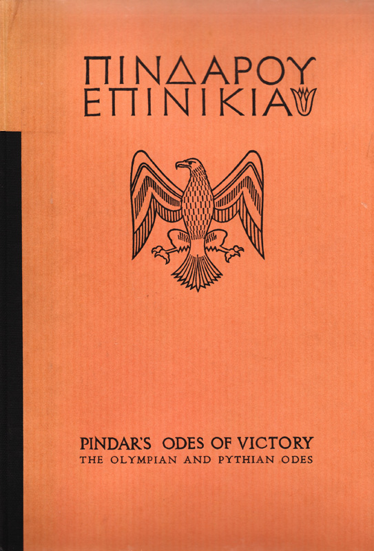 Pindar's Odes of Victory; The Olympian and Pythian Odes with an introduction and a translation into English verse by C.J. Billson: embellished with wood engravings by John Farleigh. PINDAR, John FARLEIGH, C. J. BILLSON.