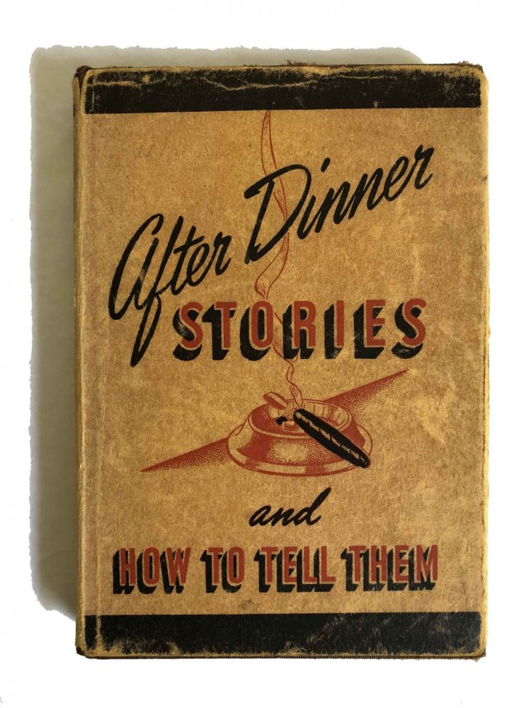The Best After Dinner Stories and How to Tell Them; A Study of Wit and Humour. W C. Hewitt.
