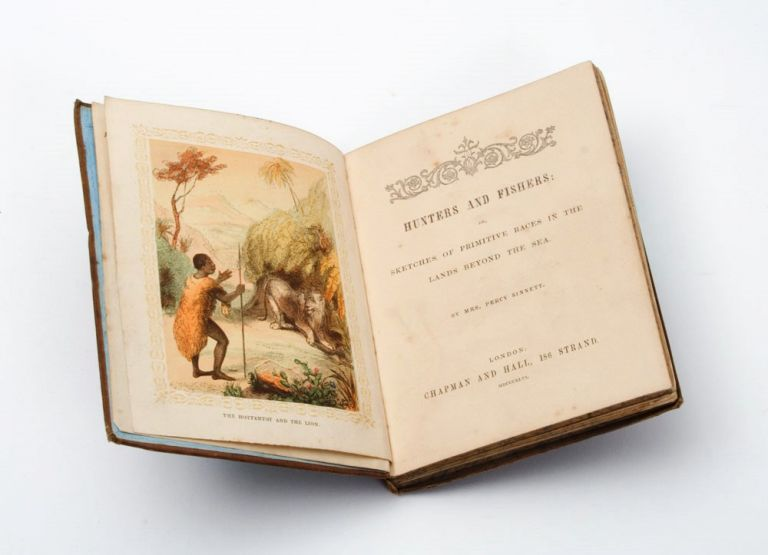 Hunters and Fishers, or Sketches of Primitive Races in the Lands Beyond the Sea. Mrs. Percy SINNETT.