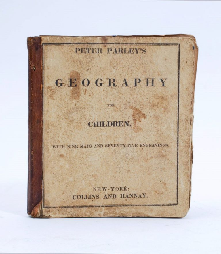 Peter Parley's Method of Telling about Geography to Children. Samuel Griswold Goodrich, Peter PARLEY, pseudonym.