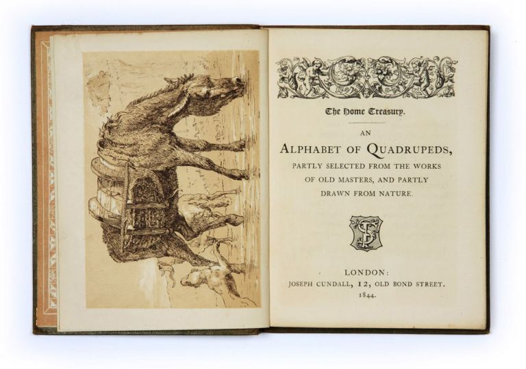 An Alphabet of Quadrupeds, partly selected from the Works of Old Masters, and partly drawn from Nature. Henry COLE.