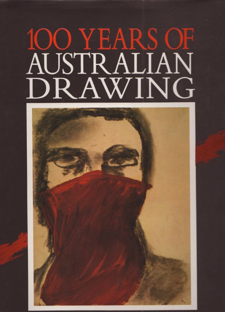 100 Years of Australian Drawing. Andrew SAYERS.