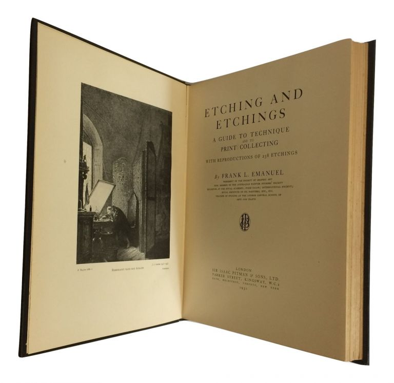 Etching and Etchings: A Guide to Technique and to Print Collecting; With Reproductions of 238 Etchings. Frank L. EMANUEL.