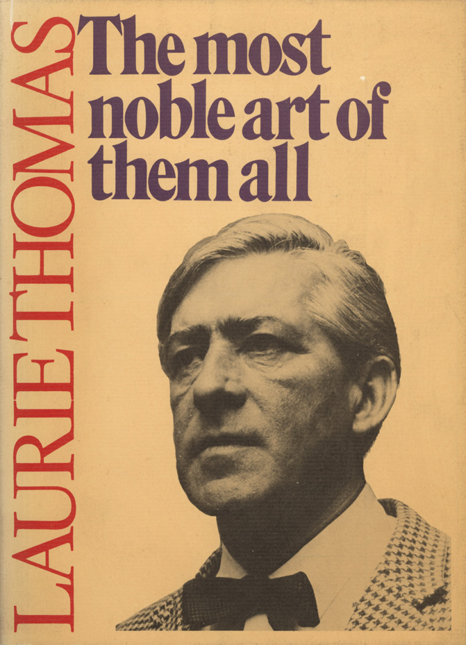 The Most Noble Art of them All. The Selected Writings of Laurie Thomas. Laurie THOMAS.