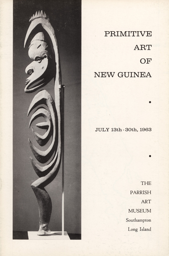 Parrish Art Museum Catalogue: Primitive Art of New Guinea, July 13th-30th 1963. Douglas NEWTON, introduction.
