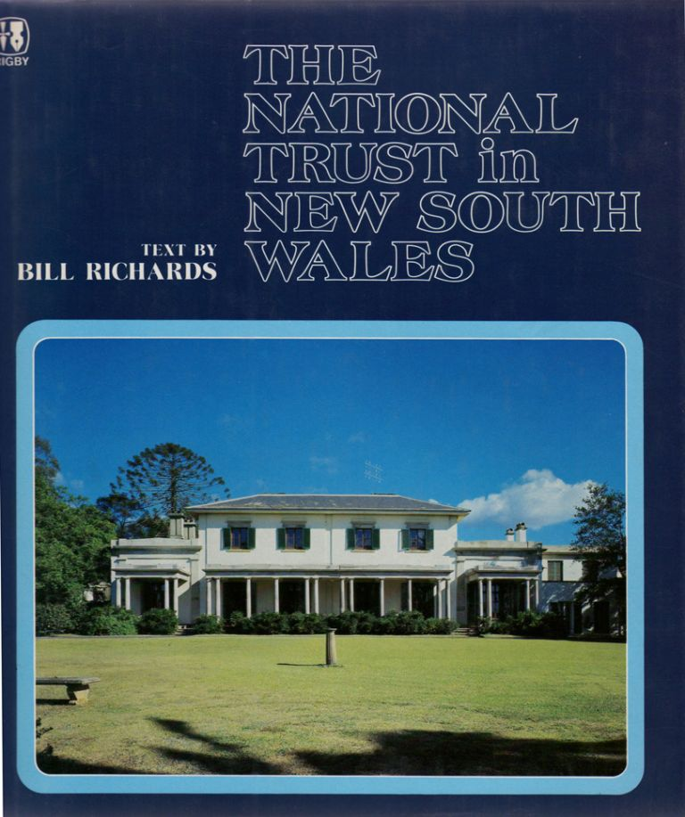 The National Trust in New South Wales. Bill RICHARDS.