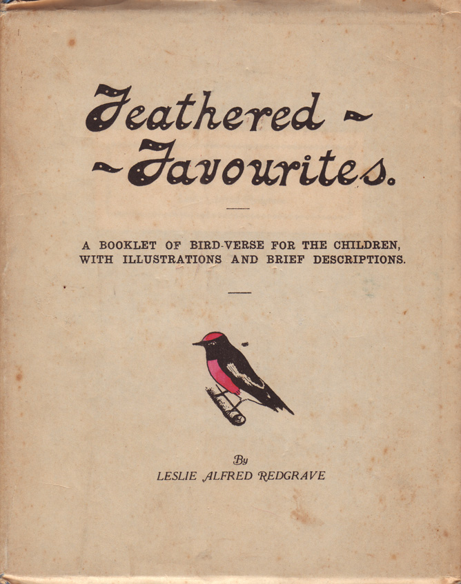 Feathered Favourites.; A Booklet of Bird Verses for the Children, with illustrations and brief descriptions. Leslie Alfred REDGRAVE.