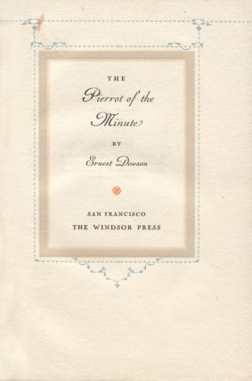 The Pierrot of the Minute. Ernest DOWSON.