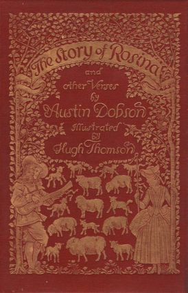 The Story of Rosina and Other Verses. Hugh THOMSON, Austin DOBSON.