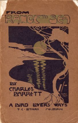 From Range to Sea; A Bird Lover's Ways. Charles BARRETT