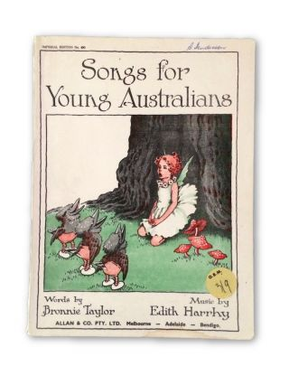 Songs for Young Australians. Ida Rentoul OUTHWAITE, Bronnie TAYLOR, Edith, HARRHY
