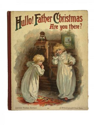 Hullo! Father Christmas, Are You There? Ernest NISTER
