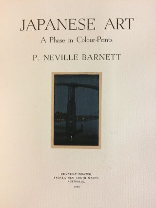 Japanese Art. A phase in colour-prints. P. Neville BARNETT