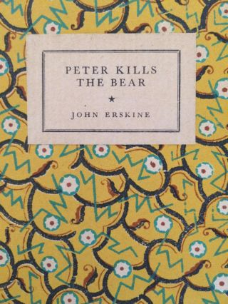 Peter Kills the Bear. John Erskine.
