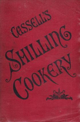 Cassell's Shilling Cookery. A. G. PAYNE.