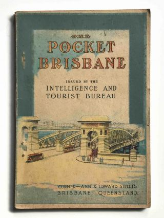 The Pocket Brisbane. Queensland Government Intelligence, Tourist Bureau
