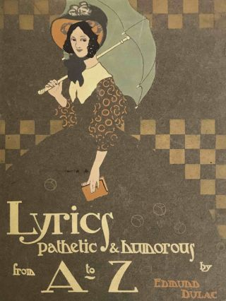 Lyrics: Pathetic & Humorous from A to Z. Edmund DULAC