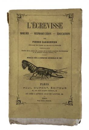 L'Écrevisse.; Mœurs - Reproduction - Éducation. CARBONNIER, Pierre.