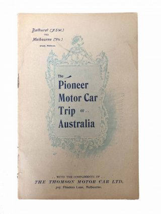 A Record of the Pioneer Trip of the Thomson Motor Car. The Thomson Motor Car Ltd., E. L. HOLMES.