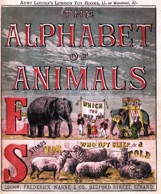 Aunt Louisa's London Toy Books: The Alphabet of Animals. AUNT LOUISA, Laura VALENTINE