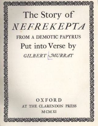 The Story of Nefrekepta, from a Demotic Papyrus.