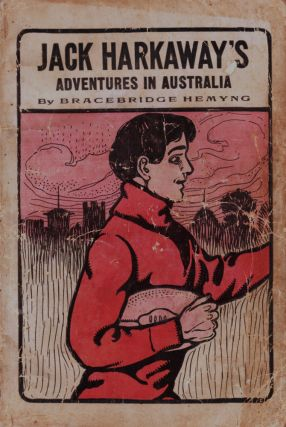 Jack Harkaway and His Son's Adventures in Australia. Bracebridge HEMYNG