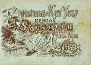 Christmas and New Year Greeting Souvenir of Australasia 1891-1892. Issued by the Officers of the Post and Telegraph Departments.