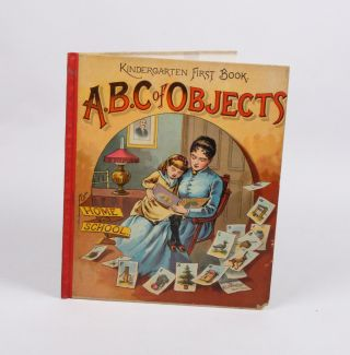 Kindergarten First Book. ABC of Objects for Home and School. McLOUGHLIN BROTHERS