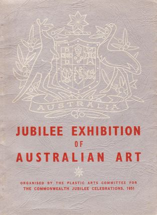 Jubilee Exhibition of Australian Art. Laurence THOMAS, organiser