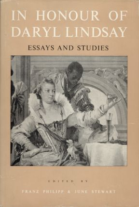 In Honour of Daryl Lindsay. Essays and Studies. Daryl LINDSAY, Franz PHILIPP, June STEWART