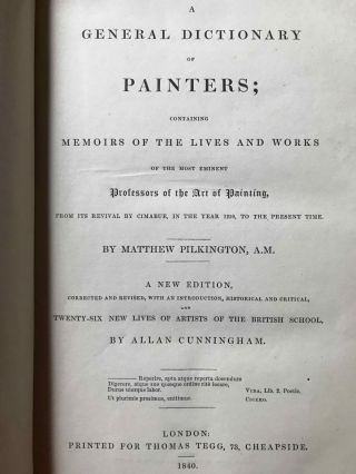 A General Dictionary of Painters; Containing Memoirs of the Lives and Works of the Most Eminent...