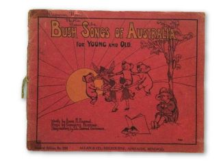 Bush Songs of Australia for Young and Old. Ida Rentoul OUTHWAITE, Rentoul Annie R