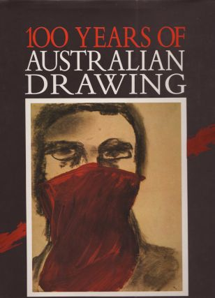 100 Years of Australian Drawing. Andrew SAYERS