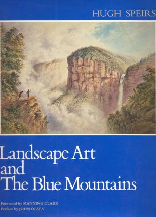 Landscape Art and the Blue Mountains. Hugh SPEIRS