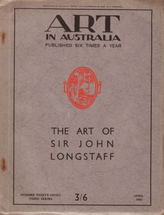 The Art of Sir John Longstaff. Art in Australia. Third Series. Number Thirty Seven. Sydney URE SMITH