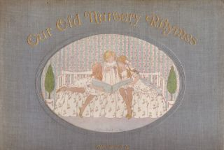 Our Old Nursery Rhymes. The original tunes harmonized... Volume One Only