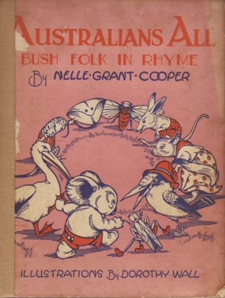 Australians All. Bush Folk in Rhyme. Dorothy WALL, Nelle Grant COOPER