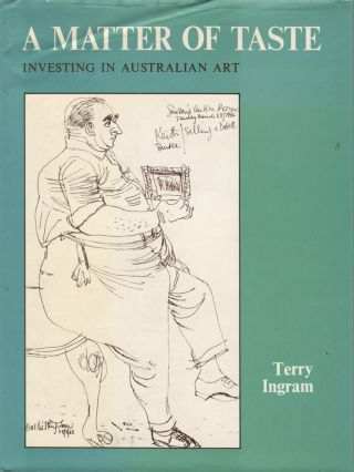 A Matter of Taste. Investing in Australian Art. Terry INGRAM