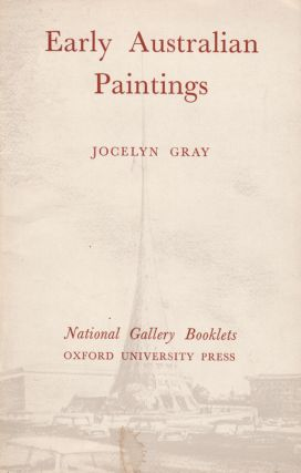 Early Australian Paintings. Jocelyn GRAY