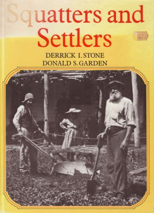 Squatters and Settlers. Derrick I. STONE, Donald S. GARDEN.