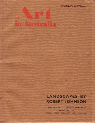 Art in Australia. Third Series Number 54. Special Issue - Robert Johnson's Landscapes. ART IN...