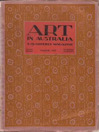 Art in Australia. A Quarterly Magazine. Third Series Number 19. ART IN AUSTRALIA, Sydney URE...