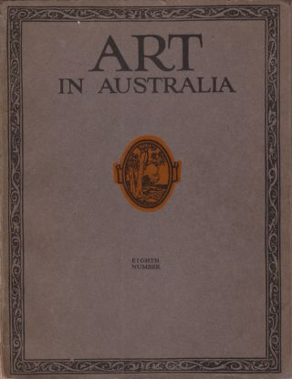 Art in Australia. A Quarterly Magazine. Eighth Number. ART IN AUSTRALIA, Sydney URE SMITH, Leon...