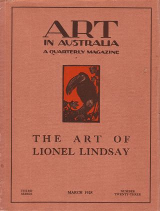 Art in Australia. A Quarterly Magazine. Third Series Number 23 - The Art of Lionel Lindsay. ART IN AUSTRALIA, Sydney URE SMITH, Leon GELLERT.