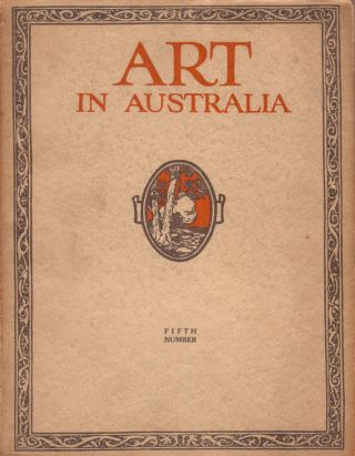Art in Australia. [First Series Fifth Number]. ART IN AUSTRALIA, Sydney URE SMITH.