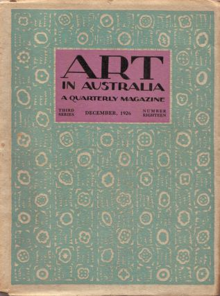 Art in Australia. A Quarterly Magazine. Third Series Number 18. ART IN AUSTRALIA, Sydney URE...