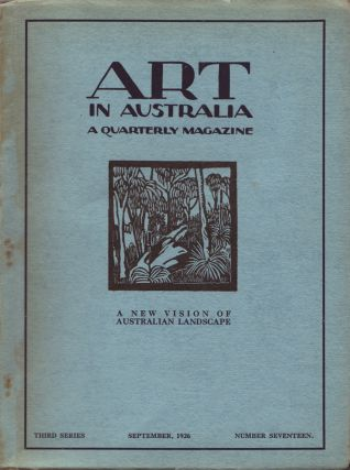 Art in Australia. A Quarterly Magazine. Third Series Number 17. ART IN AUSTRALIA, Sydney URE...