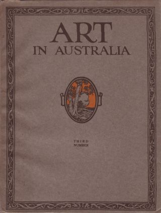 Art in Australia. First Series. Number Three. (Third Number)