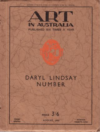 Art in Australia. Third Series Number 39. Daryl Lindsay Number. ART IN AUSTRALIA, Sydney URE...